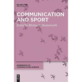 Communication and Sport by Edited by Michael Butterworth