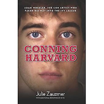 Conning Harvard: Adam Wheeler, l'escroc qui s'est fâqué dans l'Ivy League