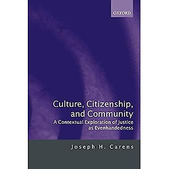 Culture, Citizenship and Community : A Contextual Exploration of Justice as Evenhandedness