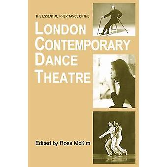The Essential Inheritance of the London Contemporary Dance Theatre by McKim & Ross