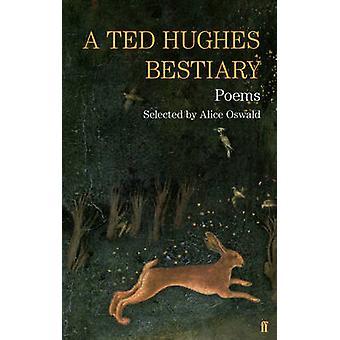 En Ted Hughes bestiarier - utvalgte dikter (hoved) av Ted Hughes - 97805713