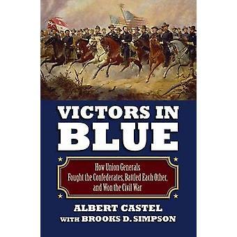 Sejrherrerne i blå - kæmpede hvordan Unionens generaler udkæmpede konfødererede-