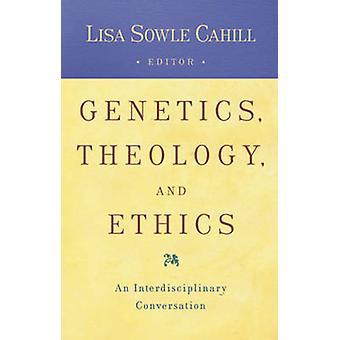 Théologie de la génétique et de l'éthique - une Conversation interdisciplinaires de Lis