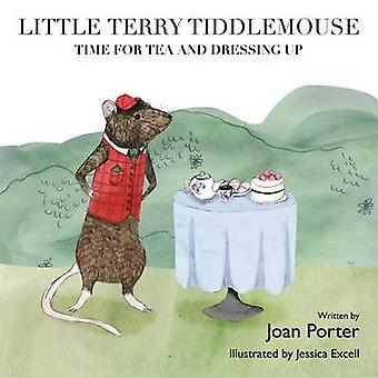 Little Terry Tiddlemouse - Time for Tea and Dressing Up - No. 2 by Joan