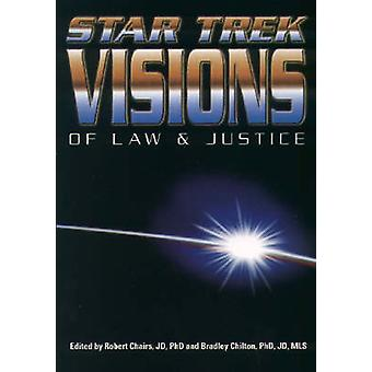 Star Trek Visions of Law and Justice by Robert H. Chaires - Bradley S