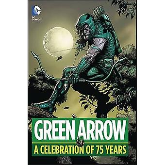 Green Arrow - A Celebration of 75 Years  by Various - 9781401263867 Bo