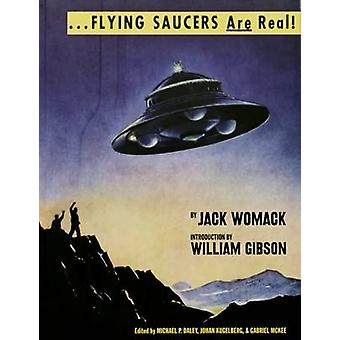 Flying Saucers are Real by Jack Womack - 9781944860004 Book