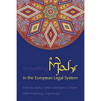 Embedding Mahr in the European Legal System by Rubya Mehdi - Jergen S