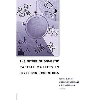 Framtiden för inhemska kapitalmarknaderna i utvecklingsländerna (AEI-Brookings Joint Center för regulatoriska studier)