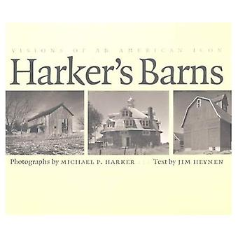 Harker's Barns (Bur Oak Book Series): Visions of an American Icon