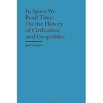 I rommet leser vi tid - historie av sivilisasjon og geopolitikk (Bard Graduate Center kulturelle historier av materiale fremdeles)