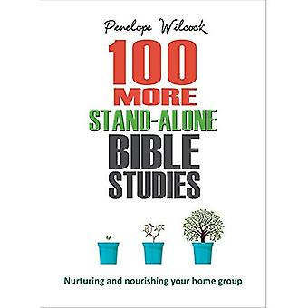 100 More Stand-Alone Bible Studies: Nurturing and nourishing your home group