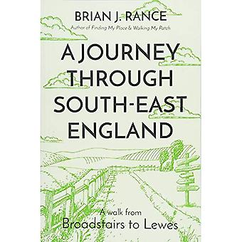 A Journey Through South-East England: Broadstairs to Lewes