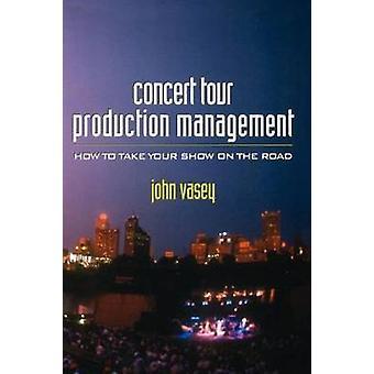 Concert Tour Production Management by Vasey & John