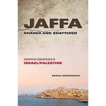 Jaffa geteilt und zerschmetterte gekünstelt Koexistenz in schwelende Monterescu & Daniel