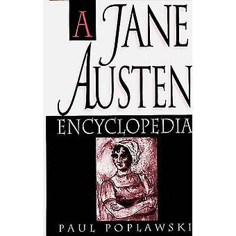 A Jane Austen Encyclopedia by Poplawski & Paul