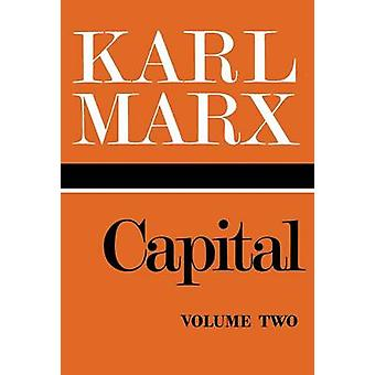 Capital Volume 2 A Critique of Political Economy by Marx & Karl