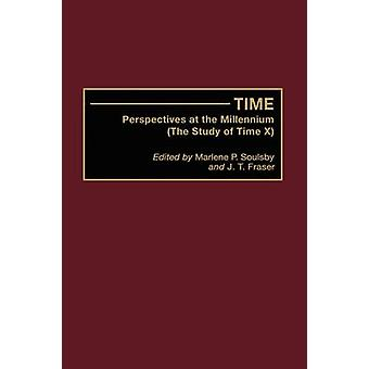 Time Perspectives at the Millennium the Study of Time X by Soulsby & Marlene P.