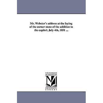 1851 年 7 月 4 日、国会議事堂に添加のコーナーの石の敷設で氏ウェブスターズ アドレス.ダニエル ・ ウェブスターによって
