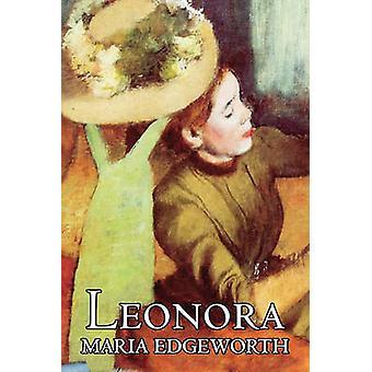 Leonora by Maria Edgeworth Fiction Classics Literary by Edgeworth & Maria