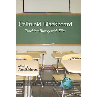 Celluloid Blackboard Teaching History with Film Hc by Marcus & Alan S.