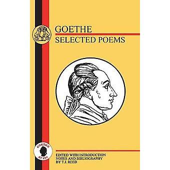 Goethe Selected Poems by von Goethe & Johann Wolfgang