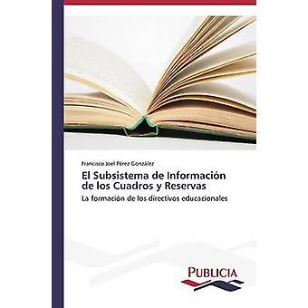 El Subsistema de Informacin de los Cuadros y Reservas door Prez Gonzlez Francisco Joel