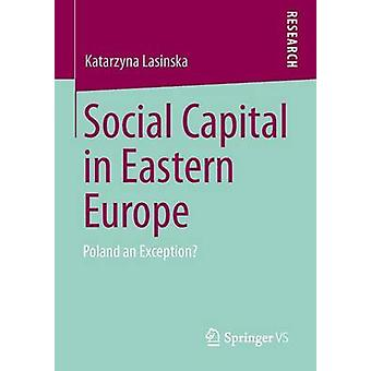 Social Capital in Eastern Europe Poland an Exception by Lasinska & Katarzyna