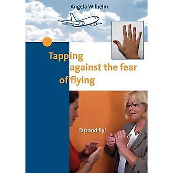 Tapant contre la peur de voler par Wilhelm & Angela