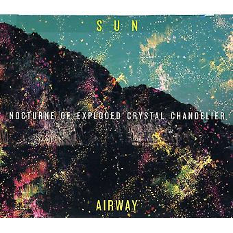 Sun Airway - Nocturne of Exploded Crystal Chandelier [CD] USA import