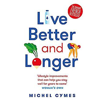 Live Better and Longer by Live Better and Longer - 9781786482952 Book