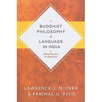 Buddhist Philosophy of Language in India - Jnanasrimitra on Exclusion