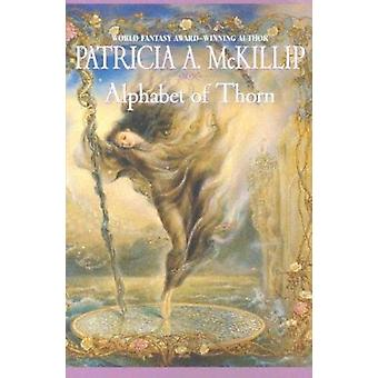 Alphabet of Thorn by Patricia A McKillip - 9780441012435 Book