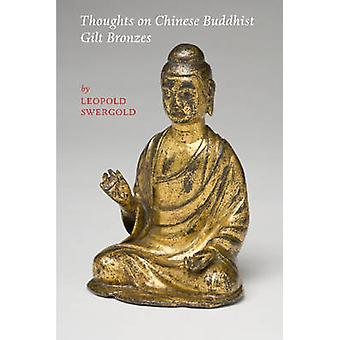 Thoughts on Chinese Buddhist Gilt Bronzes by Leopold Swergold - 97806
