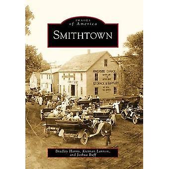 Smithtown by Bradley Harris - Kiernan Lannon - Joshua Ruff - 97807385