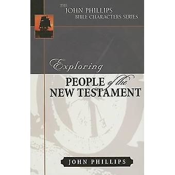 Exploring People of the New Testament by John Phillips - 978082543387