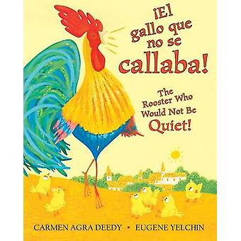 El Gallo Que No Se Callaba! / The Rooster Who Would Not Be Quiet! by