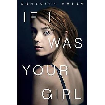 If I Was Your Girl by Meredith Russo - 9781250078407 Book