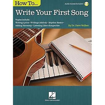 How to Write Your First Song by Dave Walker - 9781495001932 Book