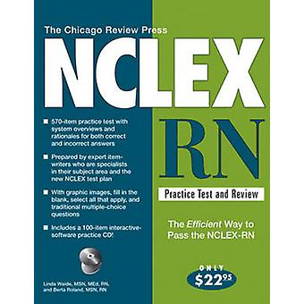 The Chicago Review Press NCLEX-RN Practice Test and Review (3rd Revis