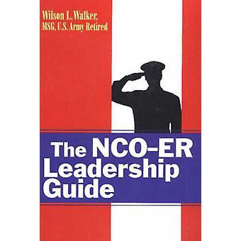 NCO-ER Leadership Guide by Wilson L. Walker - 9781570232244 Book