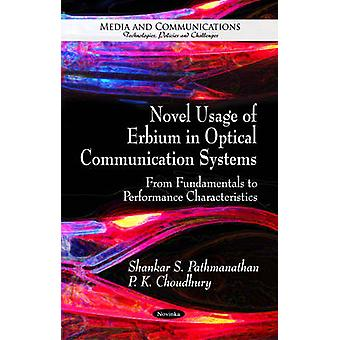 Novel Usage of Erbium in Optical Communication Systems - From Fundamen