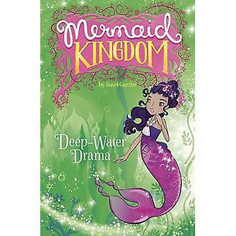 Deep-Water Drama by Janet Gurtler - Katie Wood - 9781623706326 Book