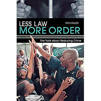 Less Law More Order