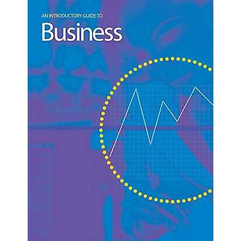 Introductory Guide to Business by John Mann