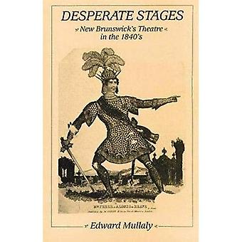 Desperate Stages: New Brunswick's Theatre in the 1840s