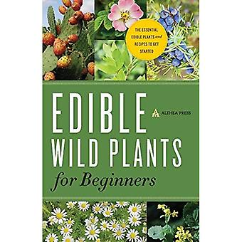 Plantas silvestres comestibles para principiantes: el esencial de las plantas comestibles y recetas para empezar