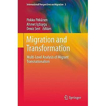 Muutto liikkeen ja Transnationalismin monitasoinen analyysi Pitknen & Pirkko