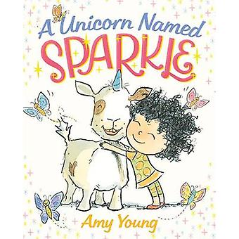 A Unicorn Named Sparkle by Amy Young - 9780374301859 Book