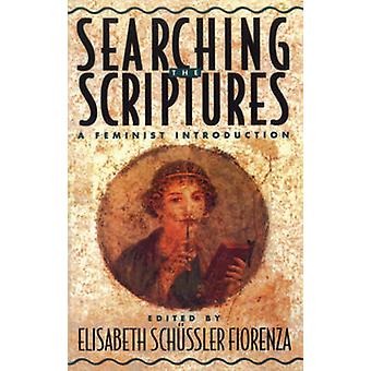 Searching the Scriptures - A Feminist Introduction - Vol 1 by Elisabet
